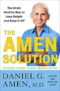 Amen Solution The Brain Healthy Way to Lose Weight & Keep It Off