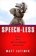 Speech Less Tales of a White House Survivor