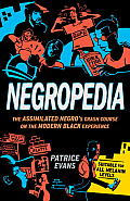 Negropedia: The Assimilated Negro's Crash Course on the Modern Black Experience Cover