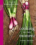 Cooking in the Moment: A Year of Seasonal Recipes Cover