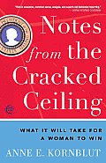 Notes from the Cracked Ceiling: What It Will Take for a Woman to Win Cover