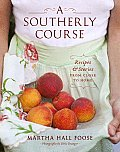 Southerly Course Recipes & Stories from Close to Home