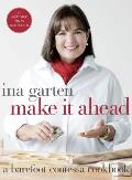 Make It Ahead A Barefoot Contessa...