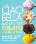 Ciao Bella Book of Gelato & Sorbetto