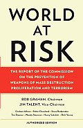 World at Risk: The Report of the Commission on the Prevention of WMD Proliferation and Terrorism (Vintage)