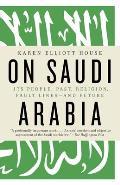 On Saudi Arabia Its People Past Religion Fault Lines & Future