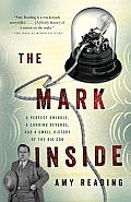 The Mark Inside: A Perfect Swindle, a Cunning Revenge, and a Small History of the Big Con Cover