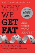 Why We Get Fat: And What to Do about It (Vintage) Cover