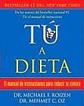 Tu A Dieta: El Manual de Instrucciones Para Reducir Tu Cintura (Vintage Espanol)