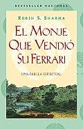 El Monje Que Vendio su Ferarri: Una Fabula Espiritual = The Monk Who Sold His Ferarri (Vintage Espanol)