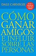 Como Ganar Amigos E Influir Sobre las Personas (Vintage Espanol)