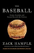The Baseball: Stunts, Scandals, and Secrets Beneath the Stitches Cover