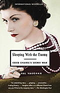 Sleeping with the Enemy: Coco Chanel's Secret War Cover