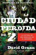 La Ciudad Perdida de Z = The Lost City of Z