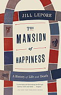 Mansion of Happiness A History of Life & Death