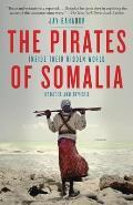 Pirates of Somalia Inside Their Hidden World