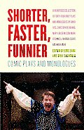 Shorter Faster Funnier Comic Plays & Monologues