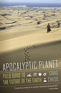 Apocalyptic Planet: A Field Guide to the Future of the Earth (Vintage)