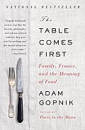 The Table Comes First: Family, France, and the Meaning of Food (Vintage) Cover