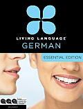 Living Language German, Essential Edition: Beginner [With Book(s)]