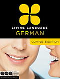 Living Language German, Complete Edition: Beginner to Advanced [With Book(s)] (Complete)