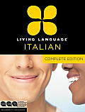 Living Language Italian, Complete: Beginner to Advanced Course [With Book(s)] Cover