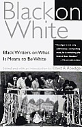 Black on White: Black Writers on What It Means to Be White Cover