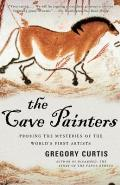 The Cave Painters: Probing the Mysteries of the World's First Artists Cover