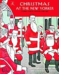 Christmas at the New Yorker: Stories, Poems, Humor, and Art Cover