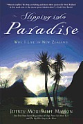 Slipping into Paradise: Why I Live in New Zealand Cover