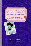 The Virginia Woolf Writers' Workshop: Seven Lessons to Inspire Great Writing Cover