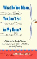 What Do You Mean, You Can't Eat in My Home?: A Guide to How Newly Observant Jews and Their Less Observant Relatives Can Still Get along Cover