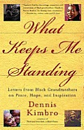 What Keeps Me Standing: Letters from Black Grandmothers on Peace, Hope and Inspiration Cover