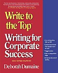 Write to the Top: Writing for Corporate Success Cover