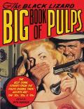 The Black Lizard Big Book of Pulps: The Best Crime Stories from the Pulps during Their Golden age--the '20S, '30S & '40S Cover