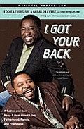 I Got Your Back: A Father and Son Keep It Real about Love, Fatherhood, Family, and Friendship Cover