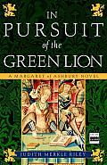 In Pursuit of the Green Lion: A Margaret of Ashbury Novel Cover