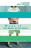 What If . . . You Broke All the Rules Cover
