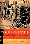 Wolf of the Deep: Raphael Semmes and the Notorious Confederate Raider CSS Alabama Cover