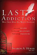 The Last Addiction: Own Your Desire, Live beyond Recovery, Find Lasting Freedom Cover