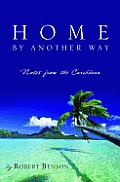 Home by Another Way: Notes from the Caribbean Cover