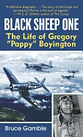 "Black Sheep One: The Life of Gregory ""Pappy"" Boyington Cover"