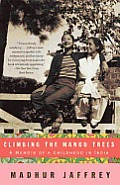 Climbing the Mango Trees: A Memoir of a Childhood in India Cover