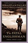 The Fatal Englishman: Three Short Lives Cover