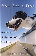 You Are a Dog: Life through the Eyes of Man's Best Friend Cover