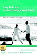 Being God's Man by Understanding a Woman's Heart Cover