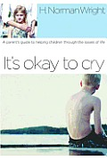 It's Okay to Cry: A Parent's Guide to Helping Children through the Losses of Life Cover