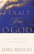 I Exalt You, O God: Encountering His Greatness in Your Private Worship Cover