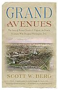 Grand Avenues: The Story of Pierre Charles L'Enfant, the French Visionary Who Designed Washington, Cover