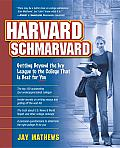 Harvard Schmarvard: Getting beyond the Ivy League to the College That Is Best for You Cover